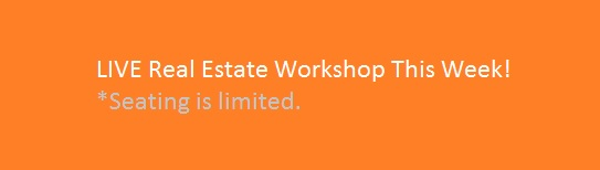 Live Real Estate Workshop This Week
